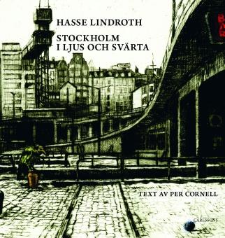Stockholm i ljus och svärta - Text av Per Cornell
