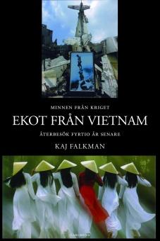 Ekot från Vietnam: Minnen från kriget - återbesök fyrtio år senare