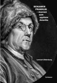 Benjamin Franklin - mannen som uppfann Amerika
