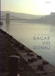 Dagar vid Donau: Författare nära Europas hjärta