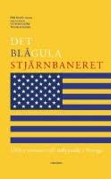 Det blågula stjärnbaneret: USA:s närvaro och inflytande i Sverige