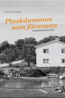 Plaskdammen som försvann: folkhemsminnen