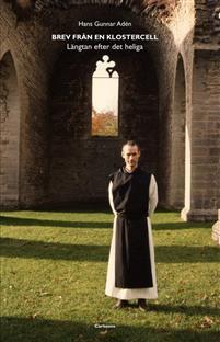 Brev från en klostercell: längtan efter det heliga
