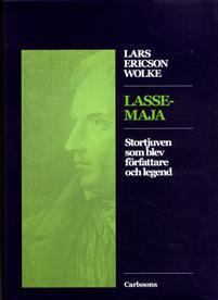 Lasse-Maja: Stortjuven som blev författare och legend