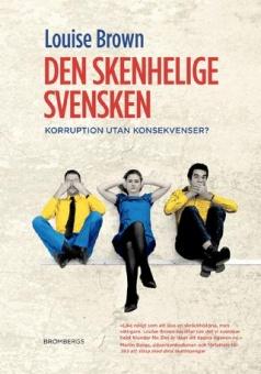Den skenhelige svensken: Korruption utan konsekvenser?