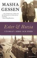 Ester och Ruzia: Vänskap genom Hitlers krig och Stalins fred