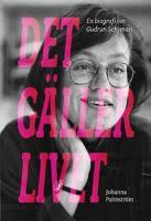 Det gäller livet: Biografi över Gudrun Schymans liv