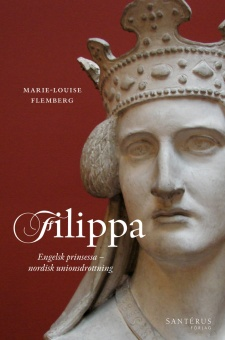 Filippa: Engelsk prinsessa - nordisk unionsdrottning