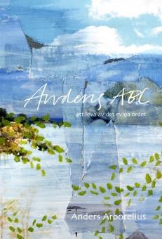 Andens ABC: Att leva av det eviga ordet
