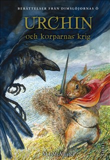 Urchin och korparnas krig (Berättelser från Dimslöjornas ö, del 4)
