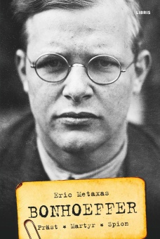Bonhoeffer: Präst, Martyr, Spion