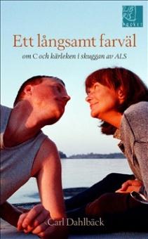 Ett långsamt farväl: om C och kärleken i skuggan av ALS