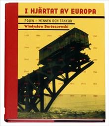 I hjärtat av Europa: Polen - minnen och tankar