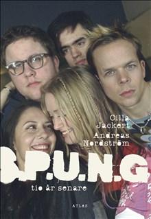 S.P.U.N.G. - tio år senare