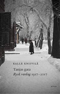 Tanjas gata: rysk vardag 1917-2017