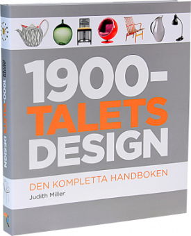 1900-talets design: Den kompletta handboken