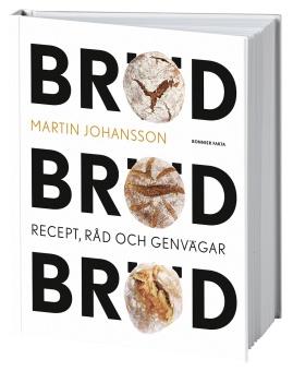 Bröd, bröd, bröd: recept, råd och genvägar
