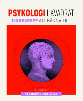 Psykologi i kvadrat: 100 begrepp att känna till