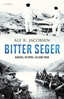 Bitter seger: Narvik 10 april-10 juni 1940