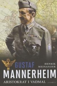 Gustaf Mannerheim: aristokrat i vadmal