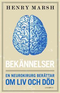 Bekännelser: En neurokirurg berättar om liv och död