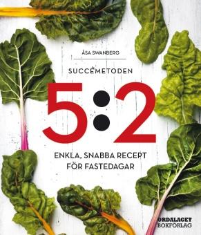 Succémetoden 5:2 - Enkla, snabba recept för fastedagar