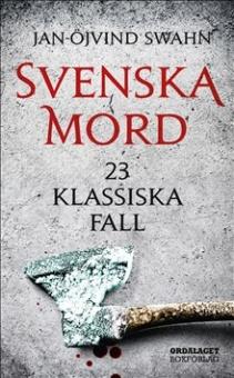 Svenska mord: 23 klassiska fall