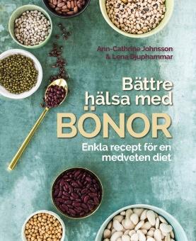 Bättre hälsa med bönor: Enkla recept för en medveten diet.