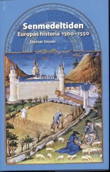 Senmedeltiden. Europas historia 1300-1550