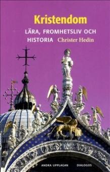 Kristendom: lära, fromhetsliv och historia