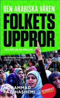 Den arabiska våren: Folkets uppror i Mellanöstern och Nordafrika
