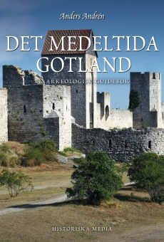 Det medeltida Gotland: en arkeologisk guidebok