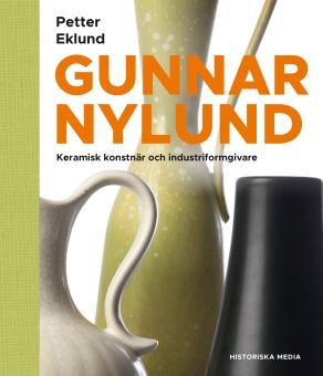 Gunnar Nylund: Konstnär och industriformgivare