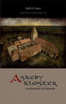 Askeby Kloster - om klostertid och klosterliv