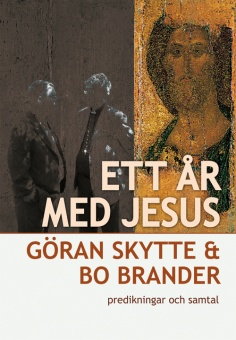 Ett år med Jesus: predikningar och samtal (del I och II i en volym, kompletterad med 8 nya predikningar och samtal)