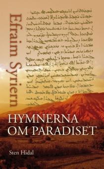 Hymnerna om paradiset (Översatt med inledning och kommentar av Sten Hidal)