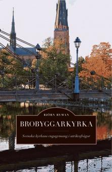 Brobyggarkyrka: Svenska kyrkans engagemang i utrikesfrågor