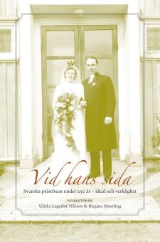 Vid hans sida: Svenska prästfruar under 250 år - ideal och verklighet