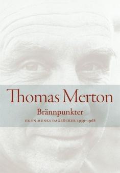 Brännpunkter: Ur en munks dagböcker 1939-1968