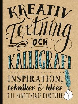 Kreativ textning och kalligrafi: Inspiration, tekniker och idéer till handtextade konstverk