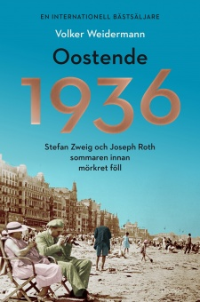 Oostende 1936: Stefan Zweig och Joseph Roth sommaren innan mörkret föll
