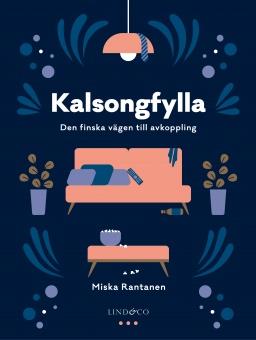 Kalsongfylla: Den finska vägen till avkoppling