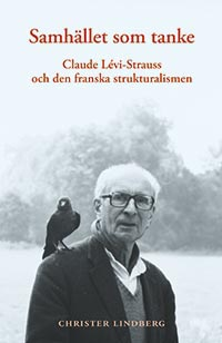 Samhället som tanke: Claude Lévi-Strauss och den franska strukturalismen