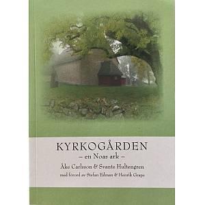 Kyrkogården - en Noas ark - (Förord av Stefan Edman + Henrik Grape)