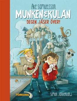 Munken & Kulan: Degen jäser över - Bok nr 3