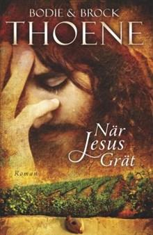 När Jesus grät: Roman