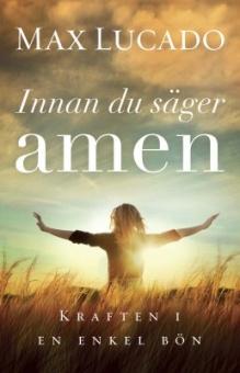 Innan du säger amen: Kraften i en enkel bön