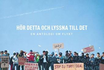 Hör detta och lyssna till det: en antologi om flykt
