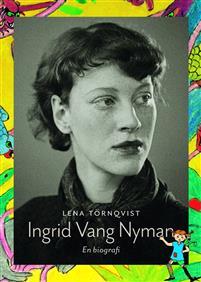 Ingrid Vang Nyman - En biografi