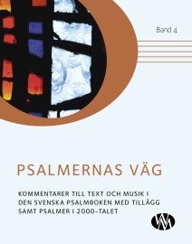 Psalmernas väg - band 4 - kommentarer till text och musik i psalmbokstilläggen